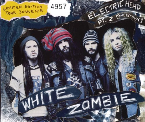 White Zombie - Electric Head, Pt. 2 (The Ecstasy) - Zortam Music