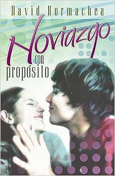 Noviazgo con propósito (Spanish Edition)