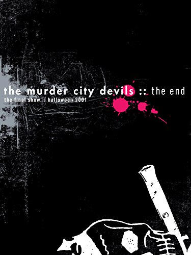 Murder City Devils - The End: Final Show Halloween 2001 -