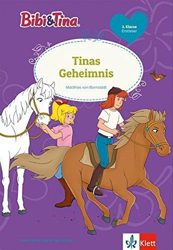 Bibi & Tina: Tinas Geheimnis: Leseanfänger 1. Klasse ab 6 Jahren (Lesen lernen mit Bibi und Tina)