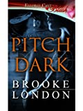Front cover for the book Pitch Dark by Brooke London