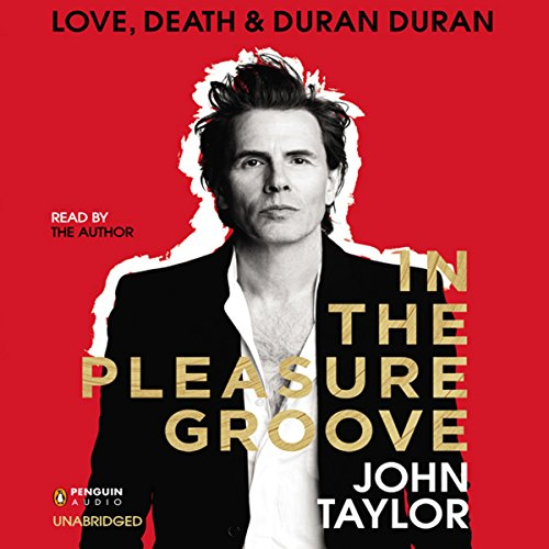 In the Pleasure Groove: Love, Death, and Duran Duran by Penguin Audio