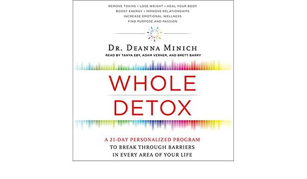 Whole Detox: A 21-Day Personalized Program to Break Through ...