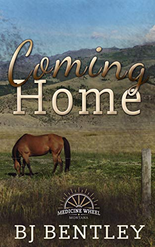 Coming Home (Medicine Wheel Book 1) by [Bentley, BJ]