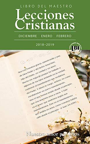 Lecciones Cristianas libro del maestro trimestre de invierno 2018-19: Nuestro amor por Dios