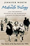 "The Midwife Trilogy: ""Call the Midwife"", ""Shadows of the Workhouse"", ""Farewell to the East End"""