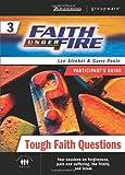 Faith Under Fire 3 Tough Faith Questions Participant's Guide (ZondervanGroupware Small Group Edition) (No. 3)