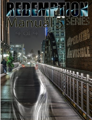 Redemption Manual 5.0 - Book 4: Operating Invisible (Volume 4)