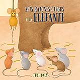 Seis ratones ciegos y un elefante (Spanish Edition)