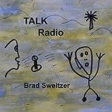 Talk Radio by Sweitzer, Brad (2008-10-28)