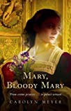 Front cover for the book Mary, Bloody Mary: A Young Royals Book by Carolyn Meyer
