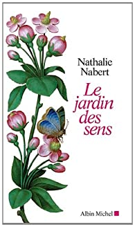 le jardin des sens par Nathalie Nabert
