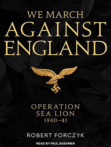 Grow Crosses Iron - We March Against England: Operation Sea Lion, 194041