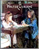 img - for Walter Osborne by Jeanne Sheehy (1984-07-02) book / textbook / text book