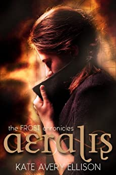 Aeralis (The Frost Chronicles Book 5) by [Ellison, Kate Avery]