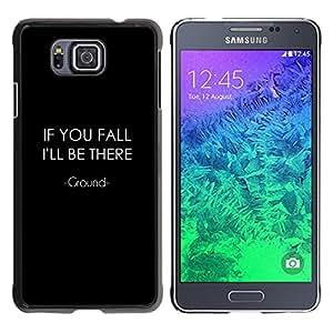 // PHONE CASE GIFT // Duro Estuche protector PC Cáscara Plástico Carcasa Funda Hard Protective Case for Samsung ALPHA G850 / Si te caes /