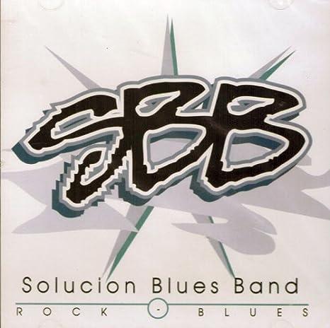 S B B Solucion Blues Band - S B B Solucion Blues Band (Comes ...