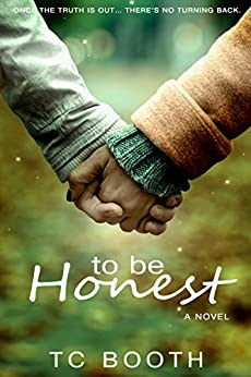 To Be Honest by [Booth, T.C.]