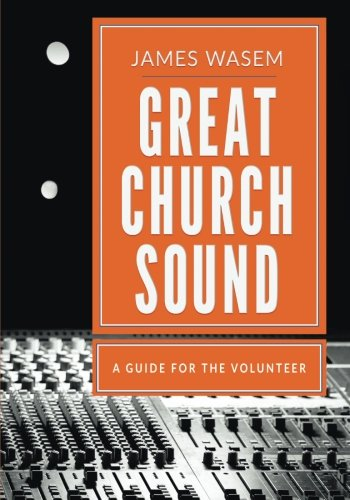 Great Church Sound: a guide for the (Great Audio)