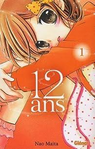 12 ans, tome 1 par Nao Maita