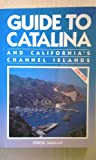 Guide to Catalina and California's Channel Islands, Chicki Mallan, 0918373182