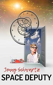 Space Deputy (Interstellar Sheriff Book 1) by [Schwartz, Jenny]