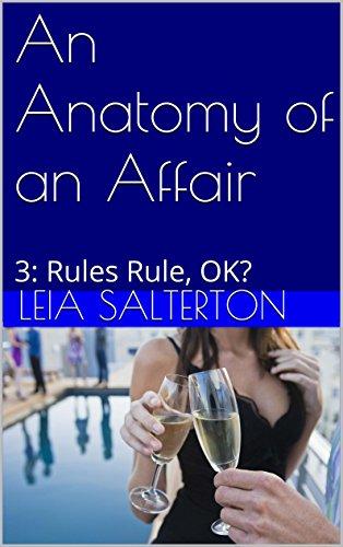 An Anatomy of an Affair: 3: Rules Rule, OK? - Kindle edition by Leia ...