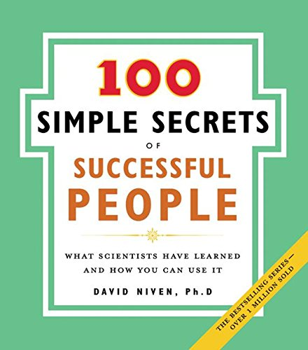 100 Simple Secrets of Successful People, The: What Scientists Have Learned and How You Can Use It