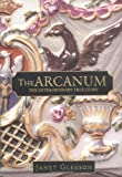 The Arcanum: The Extraordinary True Story