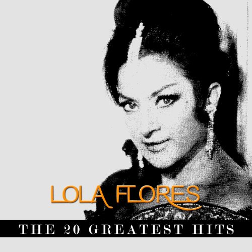 ... Lola Flores - The 20 Greatest Hits