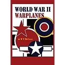 World War II Warplanes: The Iconic Airplanes of World War II