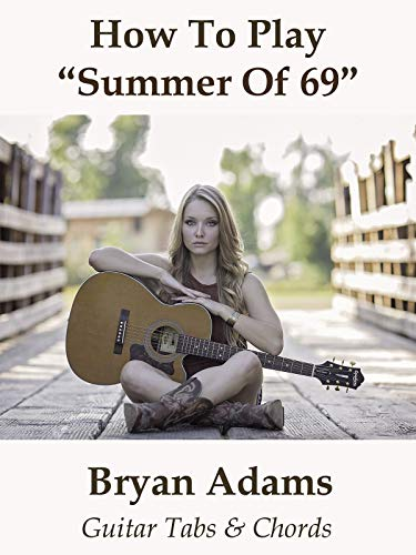 How To Play Summer Of 69 By Bryan Adams - Guitar Tabs & ()
