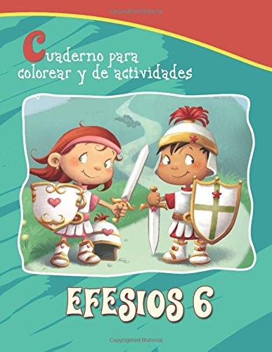 Read Online Efesios 6 - Cuaderno para  colorear y de actividades: La Armadura de Dios (Capítulos de la Biblia para niños) (Volume 8) (Spanish Edition) PDF