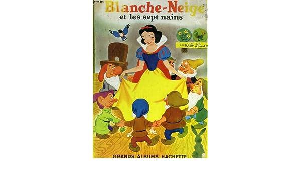 Blanche Neige Et Les Sept Nains Walt Disney Amazon Com Books