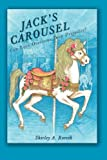 Jack's Carousel, Shirley A. Rorvik, 1449773877