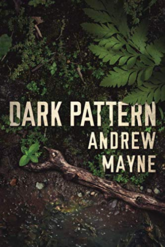 Book cover from Dark Pattern (The Naturalist) by Andrew Mayne