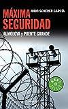 Máxima Seguridad, Julio Scherer, 6074294674
