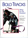 Bold Tracks : Teaching the Disabled to Ski, O'Leary, Hal, 0917895223