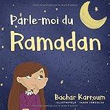 Parle-moi du Ramadan: (Islam pour enfants)