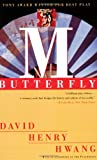 M. Butterfly: With an Afterword by the Playwright, David Henry Hwang, 0452272599