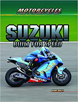 Suzuki: Built for Speed (Motorcycles: a Guide to the World's Best ...