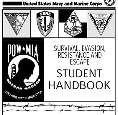SURVIVAL, EVASION, RESISTANCE AND ESCAPE HANDBOOK, SERE and AMATEUR-BUILT AIRCRAFT AND ULTRALIGHT FLIGHT TESTING HANDBOOK Combined
