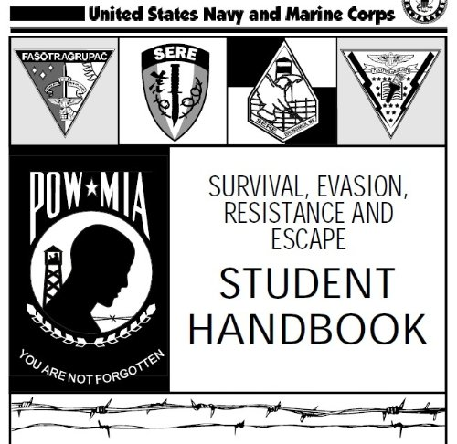 (SURVIVAL, EVASION, RESISTANCE AND ESCAPE HANDBOOK, SERE and ROTORCRAFT FLYING HANDBOOK combined)