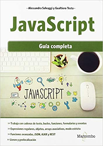 JavaScript : Guía completa: Amazon.es: Alessandra Salvaggio, Gualtiero Testa: Libros