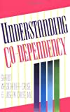 Understanding Co-Dependency, Sharon Webscheider-Cruse and Joseph R. Cruse, 1558740775