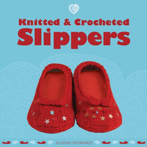 Taunton Press Guild of Master Craftsman Books, Knitted and Crocheted Slippers (Cozy)