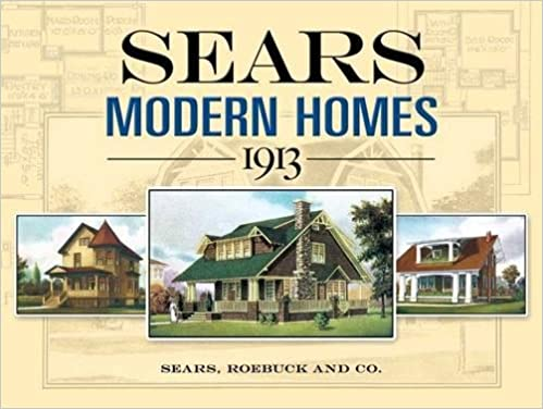 Sears Modern Homes  1913  Dover Architecture   Sears Roebuck and Co    9780486452647  Amazon com  Books. Sears Modern Homes  1913  Dover Architecture   Sears Roebuck and