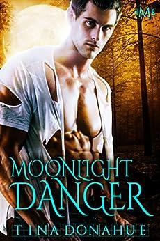 Moonlight Danger (Hot Moon Rising #5) by [Donahue, Tina]