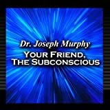 Your Friend, The Subconscious