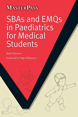 SBAs And EMQs In Paediatrics For Medical Students (MasterPass)